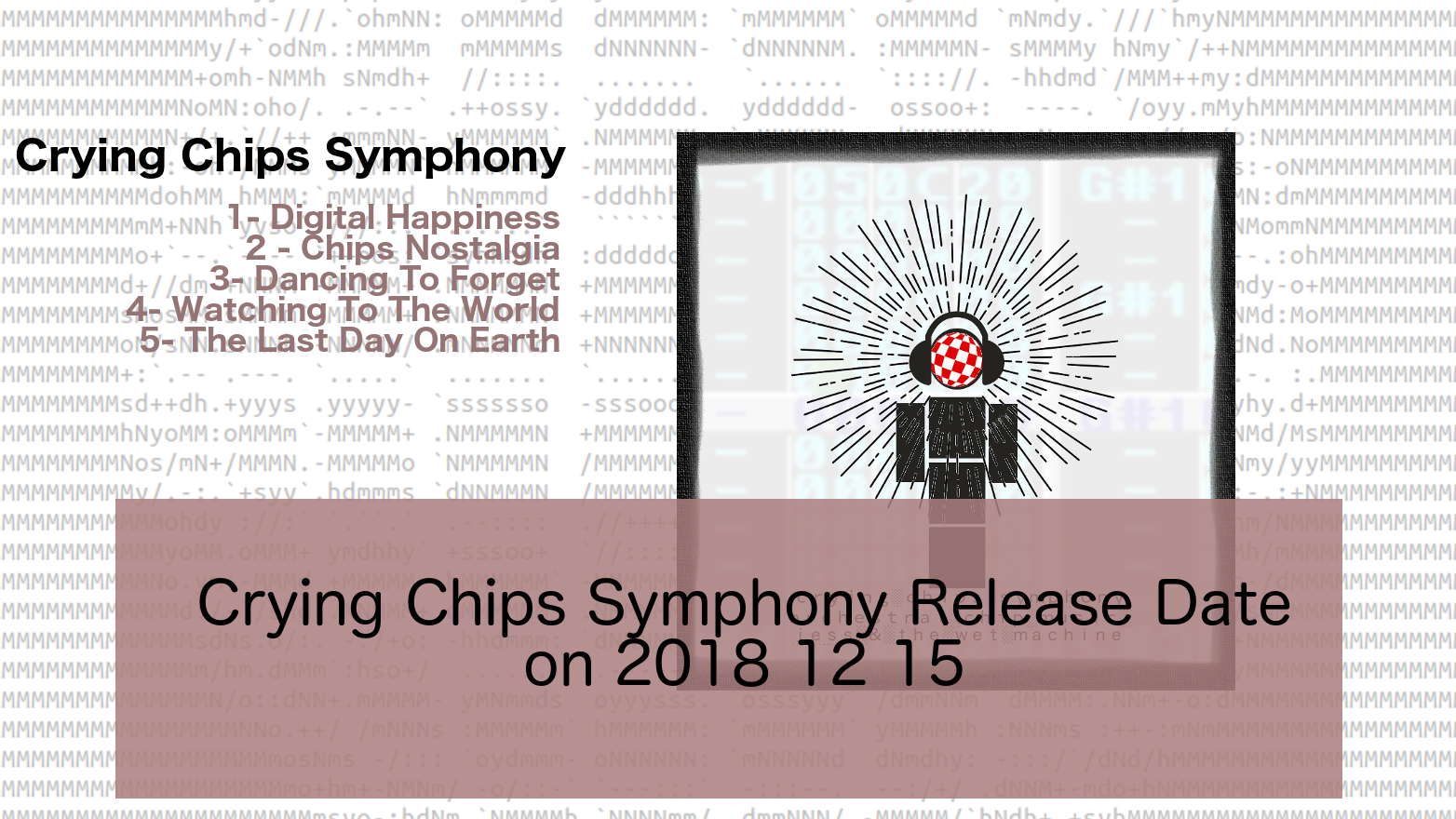 Premiere of the album Crying Chips Symphony, 2018 12 15 @ 10am