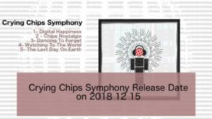Avant premiere de l'album Crying Chips Symphony, 2018 12 15 @ 10am